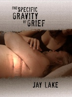 007 The Specific Gravity of Grief