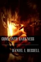 come into darkness by daniel russell