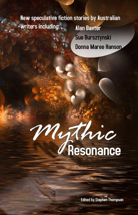 Mythic Resonance edited by Stephen Thompson